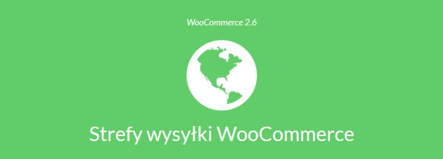 Strefy wysyłki WooCommerce 2.6