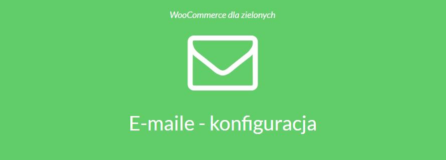 E-maile WooCommerce – konfiguracja krok po kroku